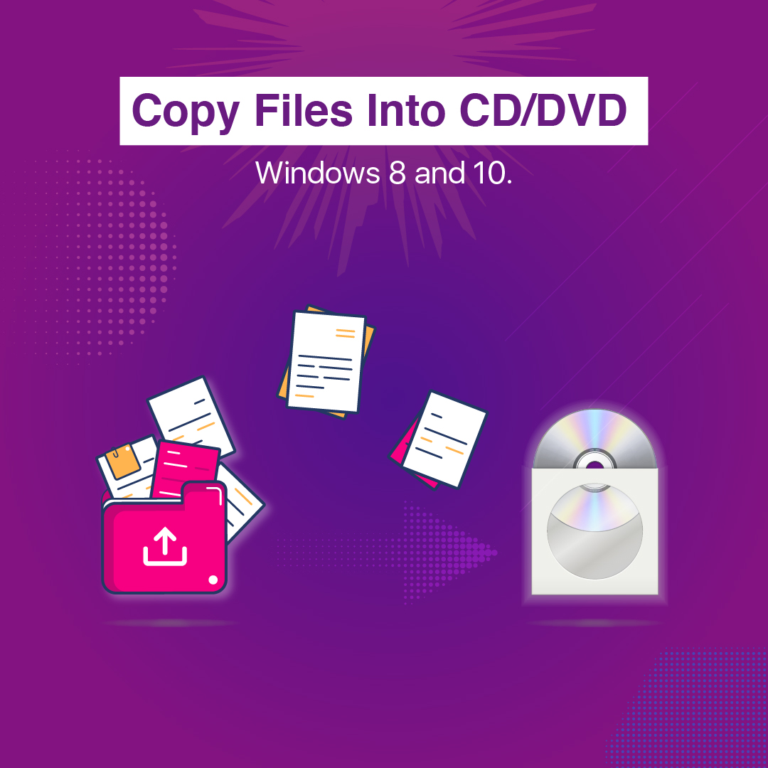 How to copy files into cd or dvd
